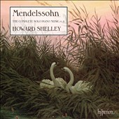 Mendelssohn: The Complete Solo Piano Music, Vol. 4 / Howard Shelley, piano