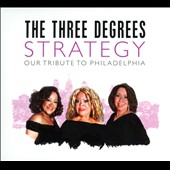 The Three Degrees: Strategy: Our Tribute to Philadelphia