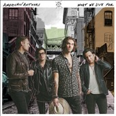 American Authors: What We Live For [7/1] *