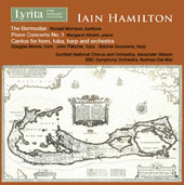 Iain Hamilton: The Bermudas; Piano Concerto No. 1; Cantos for Horn, Tuba, Harp and Orchestra