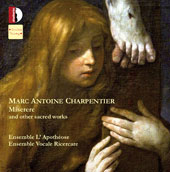 Marc Antoine Charpentier: Miserere and other Sacred Works / Ensemble L'Apothéose; Ensemble Vocale Ricercare