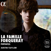 La Famille Forqueray, Harpsichord works by Antoine & Jean-Baptiste Forqueray, Couperin, Duphly: Portrait(s) / Justin Taylor, Ruckers-Hemsch Harpsichord, Paris