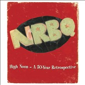 NRBQ: High Noon: A 50-Year Retrospective *