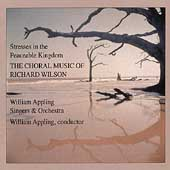 Stresses in the Peacable Kingdom - Wilson: Choral Music