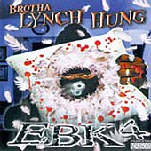 Brotha Lynch Hung: EBK4 [PA]