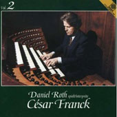 Daniel Roth Plays César Franck Vol 2