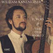 Echoes of the Old World / William Kanengiser
