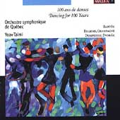 Dancing for 100 Years / Talmi, Qu&eacute;bec Symphony Orchestra