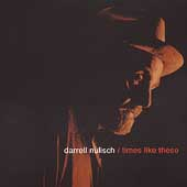 Darrell Nulisch: Times Like These