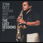 Stan Getz (Sax): Bossas and Ballads: The Lost Sessions