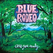 Blue Rodeo: Are You Ready