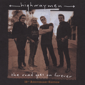 The Highwaymen (Country): The Road Goes On Forever: 10th Anniversary Edition [Limited]