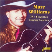 Marc Williams: Forgotten Singing Cowboy