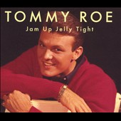 Tommy Roe: Jam Up Jelly Tight