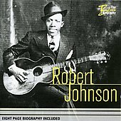 Robert Johnson: The Blues Biography