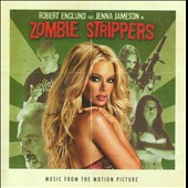 Original Soundtrack: Zombie Strippers