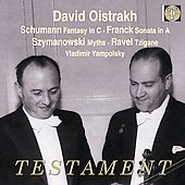 Schumann, Franck, Szymanowski, Ravel: Works for Violin and Piano / Oistrakh, Yampolsky