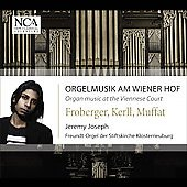 Organ Music At The Viennese Court - Frobert, Kerll, Muffat