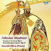 Medtner: Sonata in F minor Op 5, Second Improvisation Op 4 / Hamish Milne