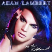 Adam Lambert (American Idol): For Your Entertainment