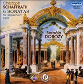 Christoph Schaffrath: Six Sonatas for Harpsichord, Op. 2