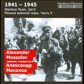 Wartime Music, Vol. 9: Alexander Mossolov