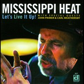 John Primer/Mississippi Heat/Carl Weathersby: Let's Live It Up!