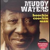 Muddy Waters: Hoochie Coochie Man [Collectables]
