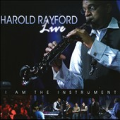 Harold Rayford: I Am the Instrument: Live *