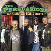 The Persuasions: Knockin' On Bob's Door