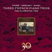Debussy, Faur&eacute;, Ravel: Piano Trios