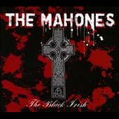 The Mahones: The  Black Irish [PA] [Digipak]