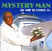 Mystery Man: My Ship Is Coming In