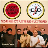 Chris Byars/Chris Byars Octet: Lucky Strikes Again