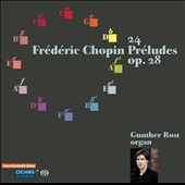 Chopin: 24 Preludes, Op. 28 / Gunther Rost, organ