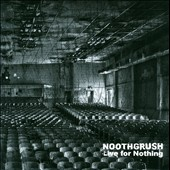 Noothgrush: Live for Nothing