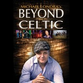 Michael Londra: Beyond Celtic [DVD]