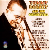 Tommy Dorsey (Trombone)/Tommy Dorsey & His Orchestra: AFRS One Night Stands: 218 & 411