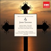 John Tavener: Song for Athene; Magnificat & Nunc Dimittis; The Lamb et al.