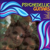 Mind Expanders/Psychedellic Guitars: Psychedellic Guitars/What's Happening?