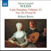Weiss: Lute Sonatas, Vol. 11, Nos. 30, 39 & 96 / Robert Barto