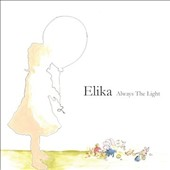 Elika: Always the Light [Digipak]