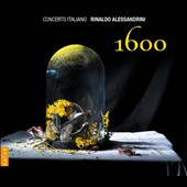 1600 / Rinaldo Alessandrini, Concerto Italiano