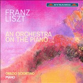 Franz Liszt: An Orchestra on the Piano / Orazio Sciortino, piano