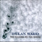Dylan Ward: The  Chasing of the Storm [Slipcase]