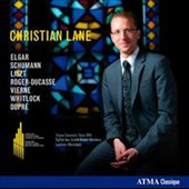 Elgar, Schumann, Liszt, Dupre, etc: Organ Works / Christian Lane