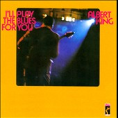 Albert King: I'll Play the Blues for You [Remastered]