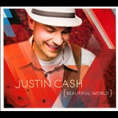 Justin Cash: Beautiful World [Digipak]