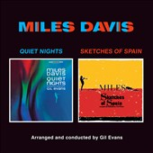 Gil Evans/Miles Davis: Quiet Nights/Sketches of Spain [Bonus Tracks]