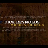 Dick Reynolds: Music & Friends [Digipak]